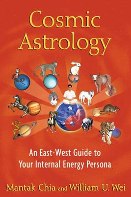 Cosmic Astrology - An East–West Guide to your Internal Energy Persona