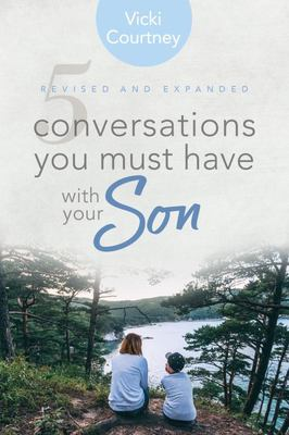 5 Conversations You Must Have with Your Son, Revised and Expanded Edition