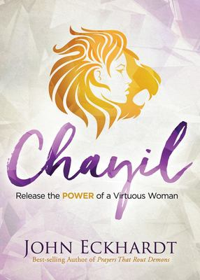 Chayil - Release the Power of a Virtuous Woman