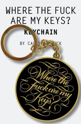 WHERE THE FUCK ARE MY KEYS? KEYCHAIN