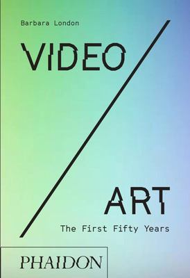 Video/Art: the First Fifty Years - The First Fifty Years