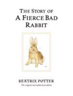 The Story of a Fierce Bad Rabbit (Classic Edition #20)