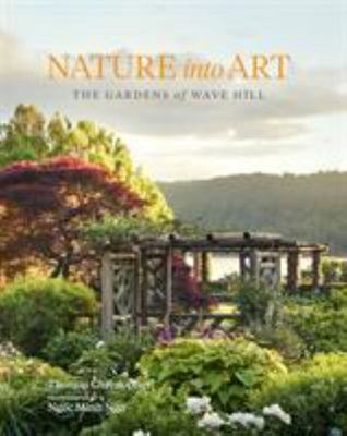 Nature into Art - The Gardens of Wave Hill