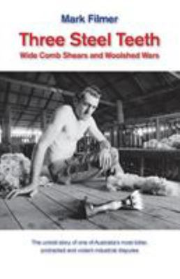 Three Steel Teeth - Wide Comb Shears and Woolshed Wars
