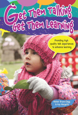 Get Them Talking Get Them Learning - Providing high quality talk experiences to enhance learning