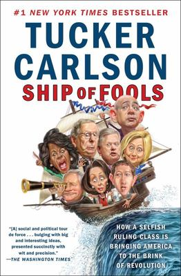 Ship of Fools - How a Selfish Ruling Class Is Bringing America to the Brink of Revolution