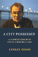 A City Possessed: The Christchurch Civic Creche Case