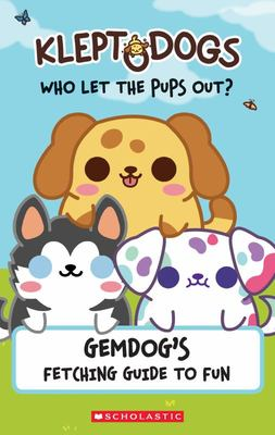 KleptoDogs: It's Their Turn Now! (Guidebook) - GemDog's Fetching Guide to Fun