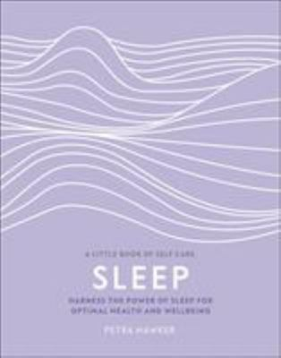 Sleep: Harness the Power of Sleep for Optimal Health and Wellbeing