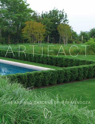 Artifact - The Art and Gardens of Jeff Mendoza