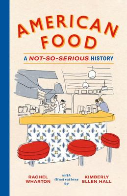 American Food - A Not-So-Serious History