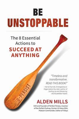 Be Unstoppable - The 8 Essential Actions to Succeed at Anything