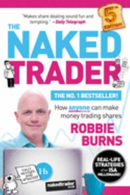 The Naked Trader 5th Edition - How Anyone Can Make Money Trading Shares