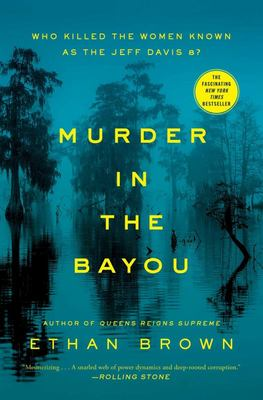 "Murder in the Bayou - Who Killed the Women Known As the ""Jeff Davis 8?"""