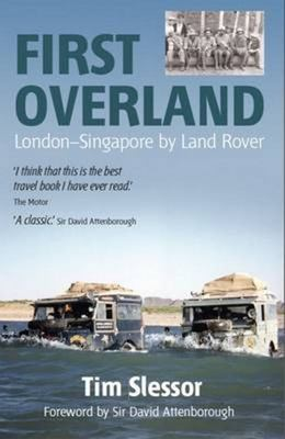 First Overland : London-singapore by Land Rover