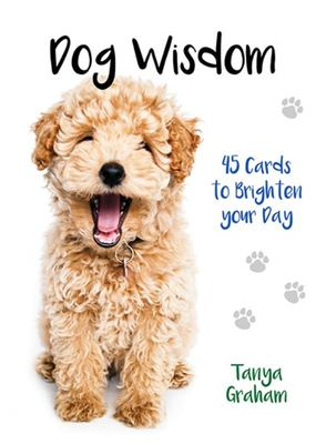 Dog Wisdom Oracle - 45 Cards to Brighten Your Day