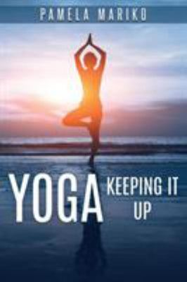 Yoga: Keeping it Up