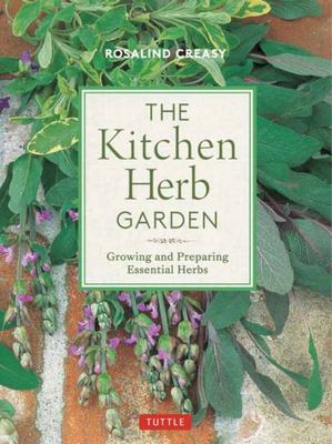 The Kitchen Herb Garden - Growing and Preparing Essential Herbs