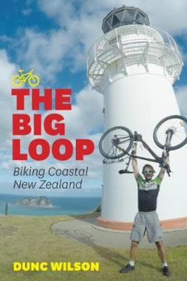 The Big Loop: Biking Coastal NZ