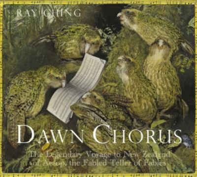 Dawn Chorus - The Legendary Voyage to New Zealand of Aesop, the Fabled Teller of Fables