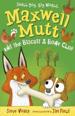 Maxwell Mutt and the Biscuit and Bone Club (#3)