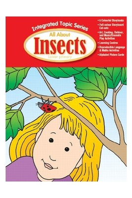 ALL ABOUT INSECTS INTEGRATED TOPIC SERIES