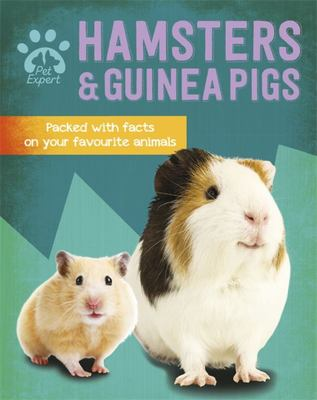 Hamsters and Guinea Pigs (Pet Expert:)