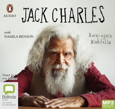 Jack Charles: A Born-Again Blakfella (MP3)