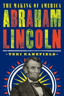 Abraham Lincoln - The Making of America #3