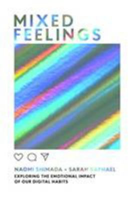 Mixed Feelings: Exploring Modern Life and the Internet, One Discussion at a Time