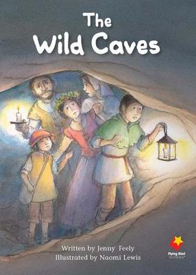 FLYING START TO LITERACY LEVEL 29: THE WILD CAVES