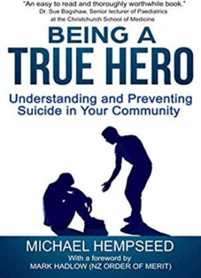 Being a True Hero - Understanding and Preventing Suicide in Your Community