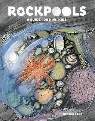 Rock Pools: A Guide for Kiwi Kids (HB)