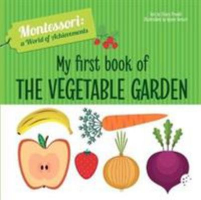 My First Book of the Vegetable Garden - Montessori