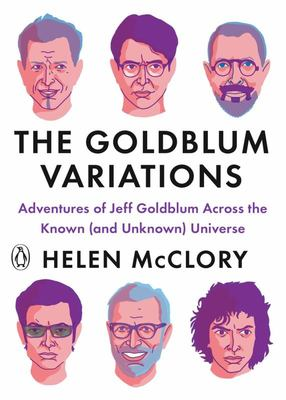 The Goldblum Variations - Adventures of Jeff Goldblum Across the Known (and Unknown) Universe