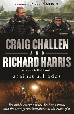 Against All Odds: The Inside Account of the Thai Cave Rescue, and the Courageous Australians at the Heart of It