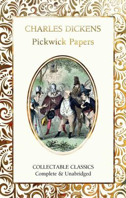The Pickwick Papers (Flame Tree Collectable Classics)