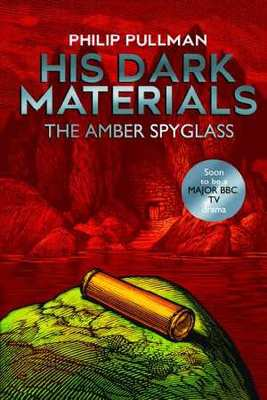 The Amber Spyglass (#3 His Dark Materials TV Tie-In)