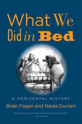 What We Did in Bed - A Horizontal History