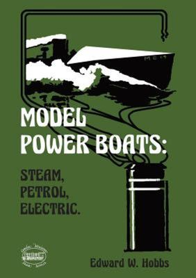 Model Power Boats - Steam, Petrol, Electric