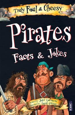 Truly Foul and Cheesy Pirates Facts and Jokes Book