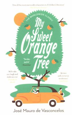 My Sweet Orange Tree - The Story of a Little Boy Who Discovered Pain
