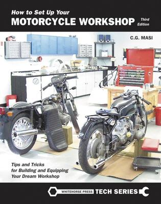 How to Set up Your Motorcycle Workshop - A Guide for Building and Equipping Workshops That Work