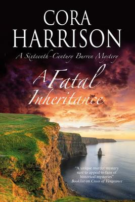 A Fatal Inheritance - A Celtic Historical Mystery Set in 16th Century Ireland