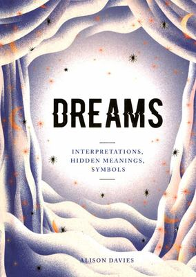 Dreams - Interpretations Hidden Meanings Symbols