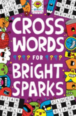 Crosswords for Bright Sparks - For Ages 7 To 9