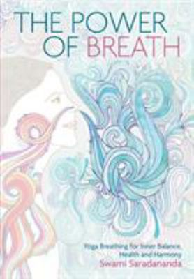 Power of BreathThe Art of Breathing Well for Harmony, Happiness and Health