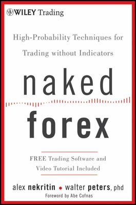Naked Forex - High-Probability Techniques for Trading Without Indicators
