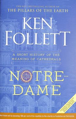 Notre-Dame - A Short History of the Meaning of Cathedrals
