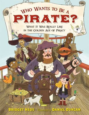 Who Wants to Be a Pirate? - What It Was Really Like in the Golden Age of Piracy